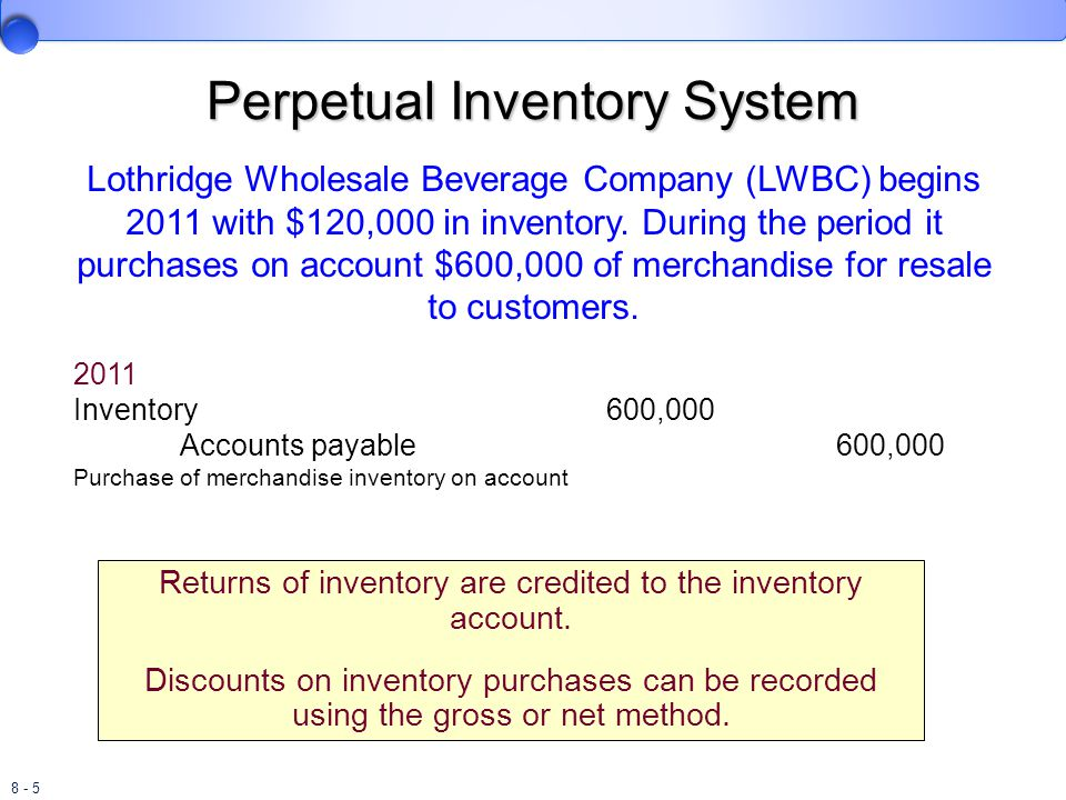 8 - 6 Perpetual Inventory System During 2011, LWBC sold, on account, inventory with a retail price of $820,000 and a cost basis of $540,000, to customers.