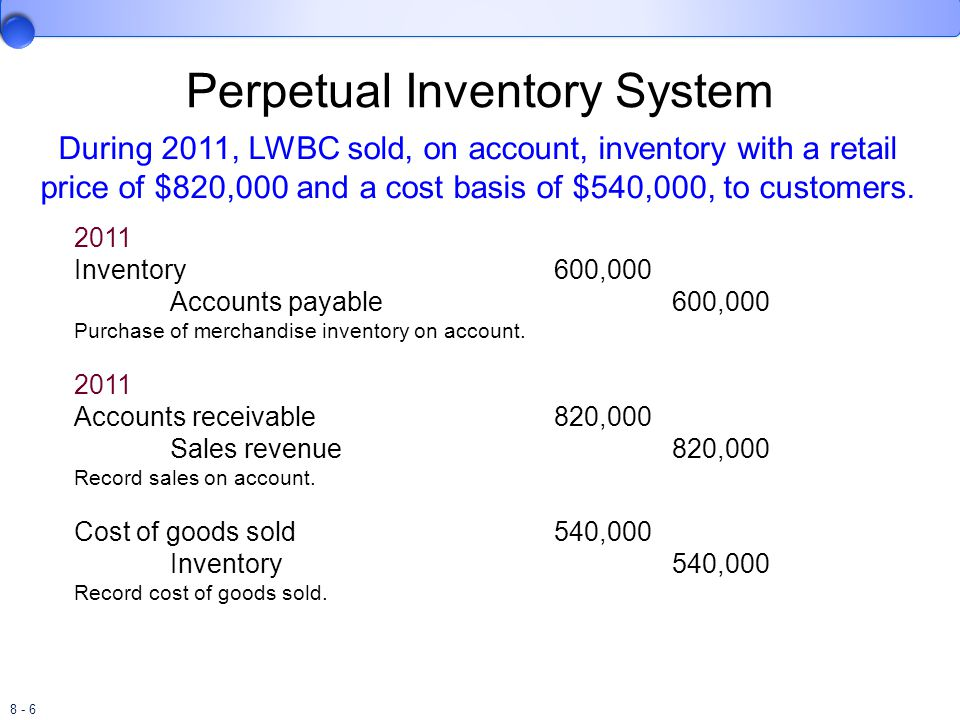 8 - 7 Periodic Inventory System The periodic inventory system is not designed to track either the quantity or cost of merchandise inventory.