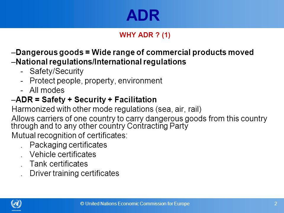 © United Nations Economic Commission for Europe3 ADR WHY ADR .