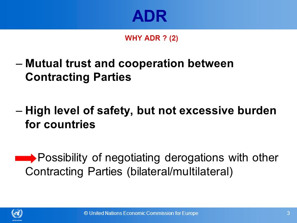 © United Nations Economic Commission for Europe4 ADR WHY APPLYING ADR TO DOMESTIC TRAFFIC AS WELL .
