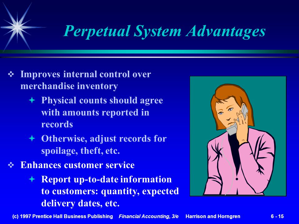(c) 1997 Prentice Hall Business Publishing Financial Accounting, 3/e Harrison and Horngren 6 - 15 Improves internal control over merchandise inventory