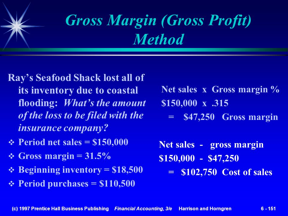 (c) 1997 Prentice Hall Business Publishing Financial Accounting, 3/e Harrison and Horngren 6 - 151 Rays Seafood Shack lost all of its inventory due to