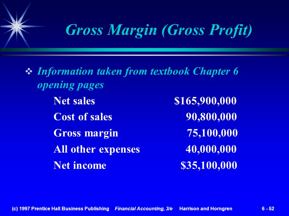 (c) 1997 Prentice Hall Business Publishing Financial Accounting, 3/e Harrison and Horngren 6 - 52 Information taken from textbook Chapter 6 opening pa