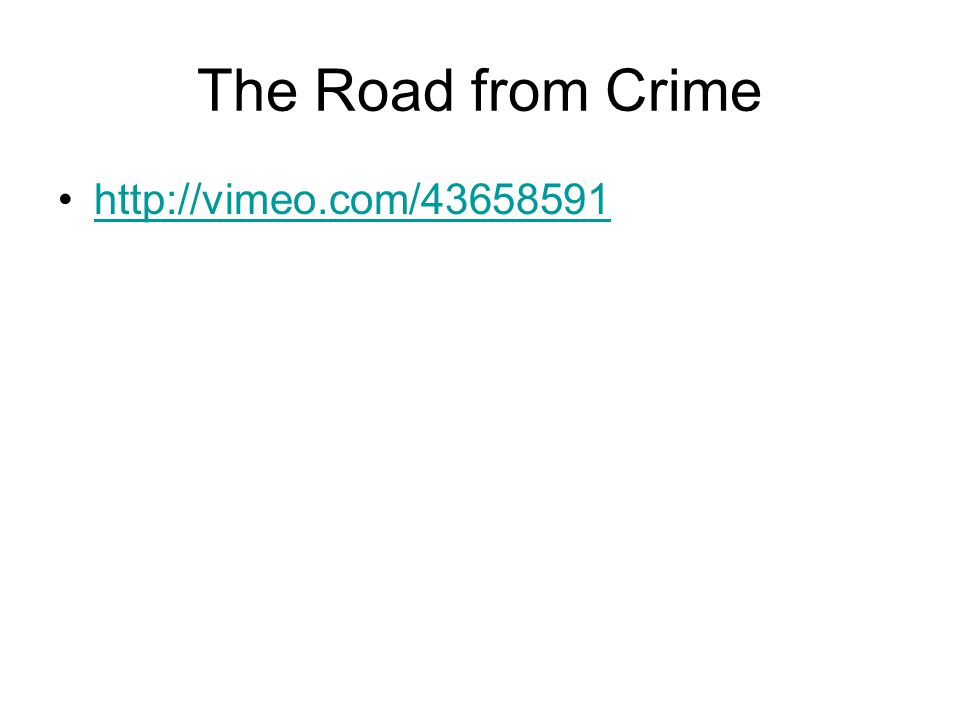 The Road from Crime http://vimeo.com/43658591