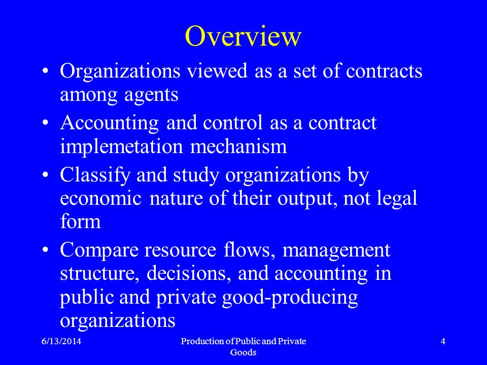 6/13/2014Production of Public and Private Goods 5 What are public and private goods.