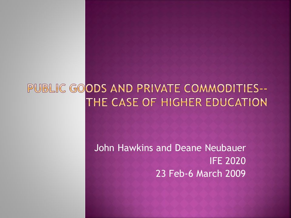 Can there be some irreducible meaning to the public good that might be associated with higher education.