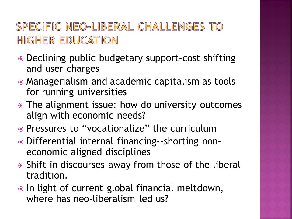 Declining public budgetary support-cost shifting and user charges Managerialism and academic capitalism as tools for running universities The alignment issue: how do university outcomes align with economic needs.