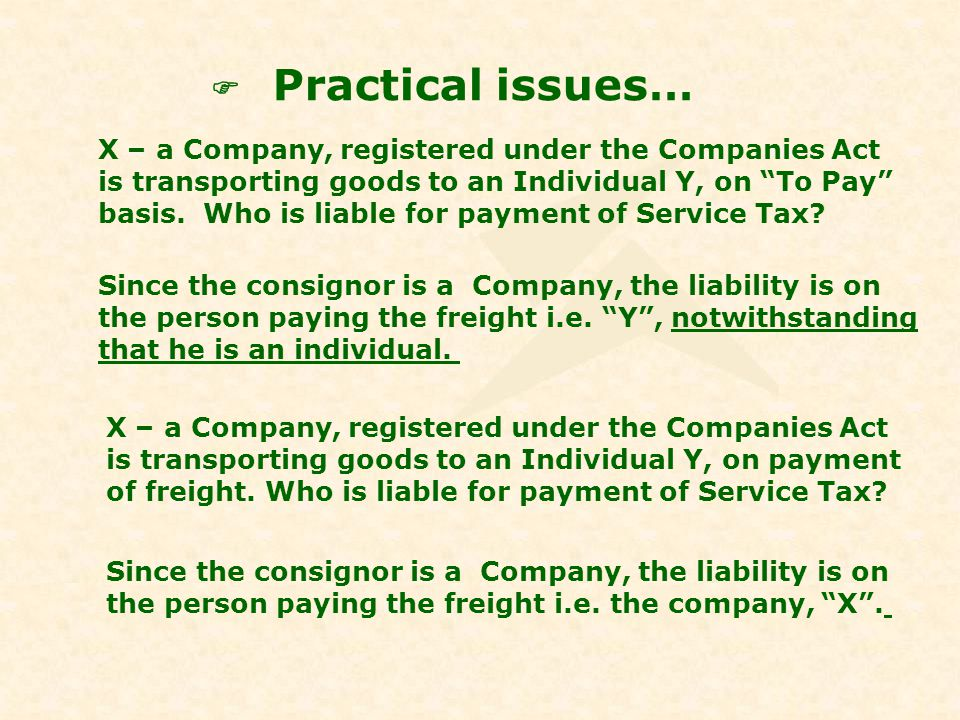 Practical issues… Y – an individual is transporting goods to a company, X on payment of freight.
