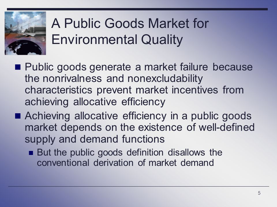 6 Market Demand for a Public Good In theory, market D for a public good is found by vertically summing individual demands Vertical sum because we must ask consumers What price would you be willing to pay for each quantity of the public good.