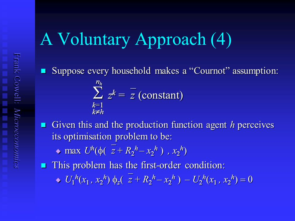 Frank Cowell: Microeconomics A Voluntary Approach (3) Contribution of all households of good 2 is: Contribution of all households of good 2 is: n h n