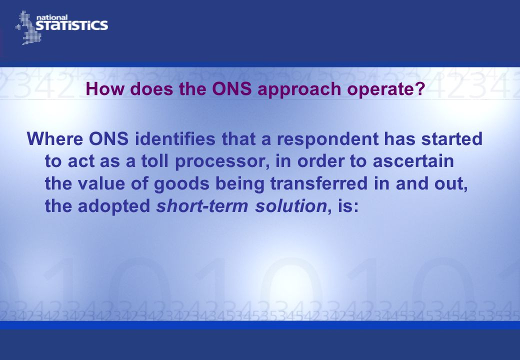 How does the ONS approach operate? Where ONS identifies that a respondent has started to act as a toll processor, in order to ascertain the value of g