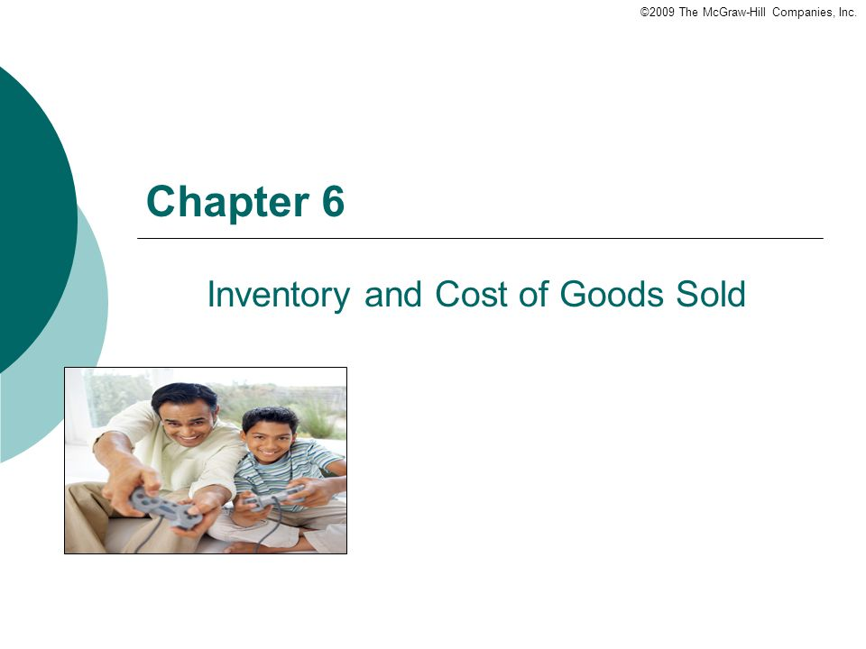 ©2009 The McGraw-Hill Companies, Inc. Chapter 6 Inventory and Cost of Goods Sold