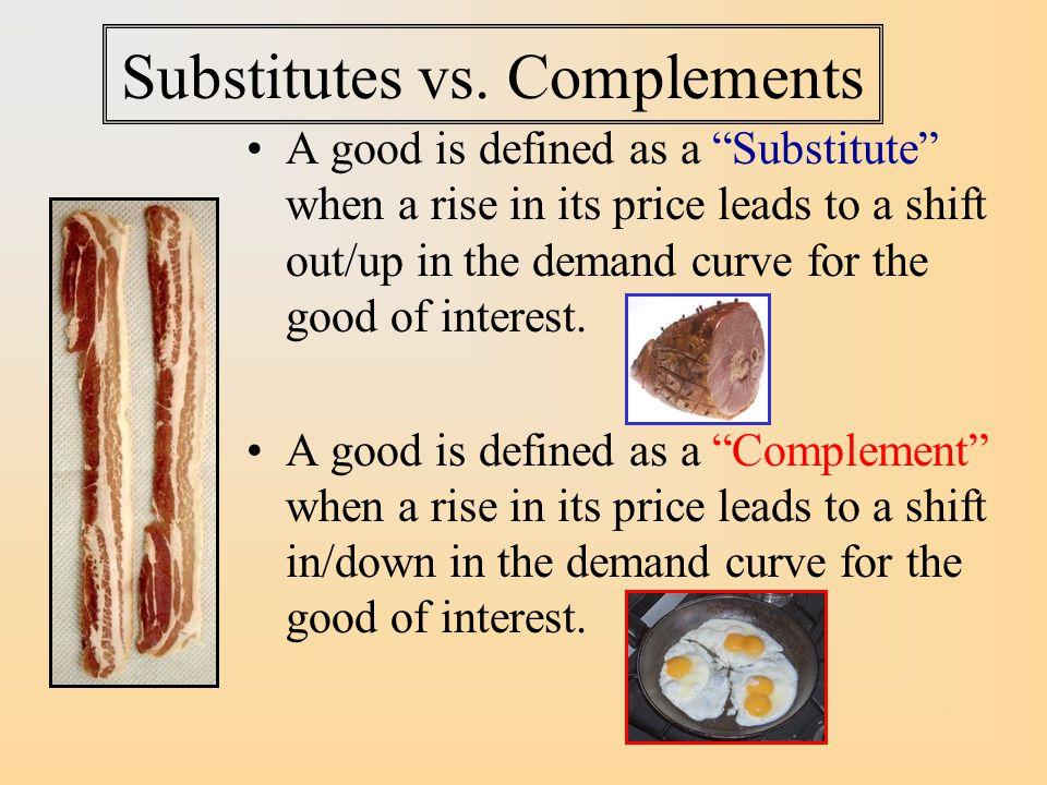 Substitutes vs.