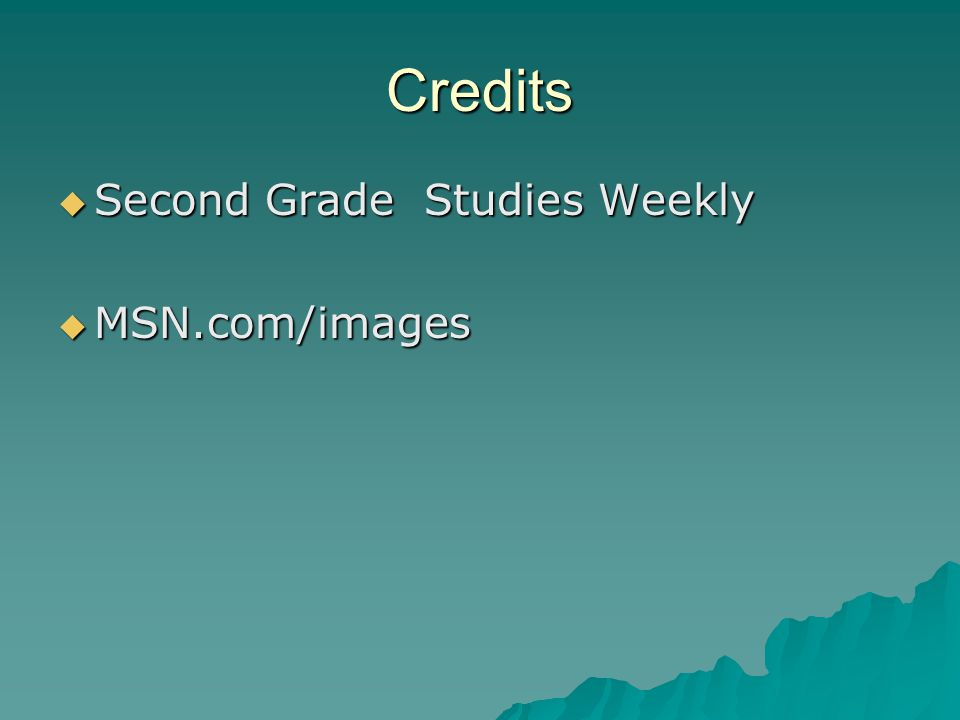 Credits Second Grade Studies Weekly Second Grade Studies Weekly MSN.com/images MSN.com/images