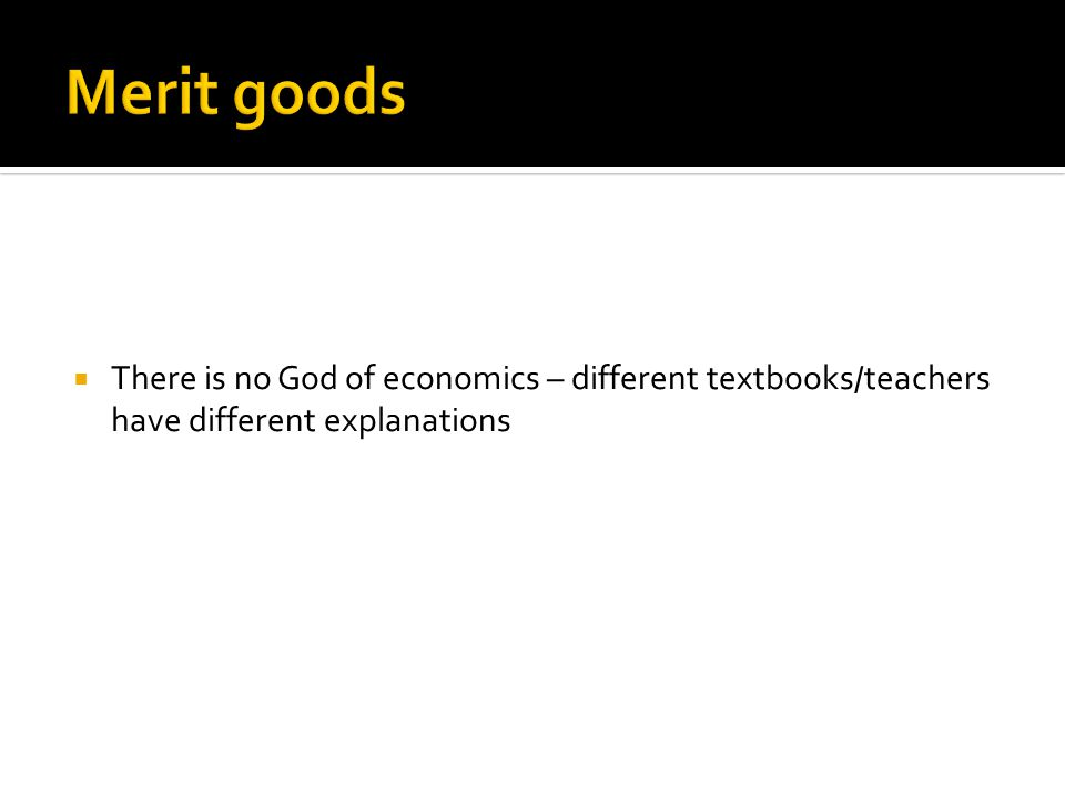 There is no God of economics – different textbooks/teachers have different explanations
