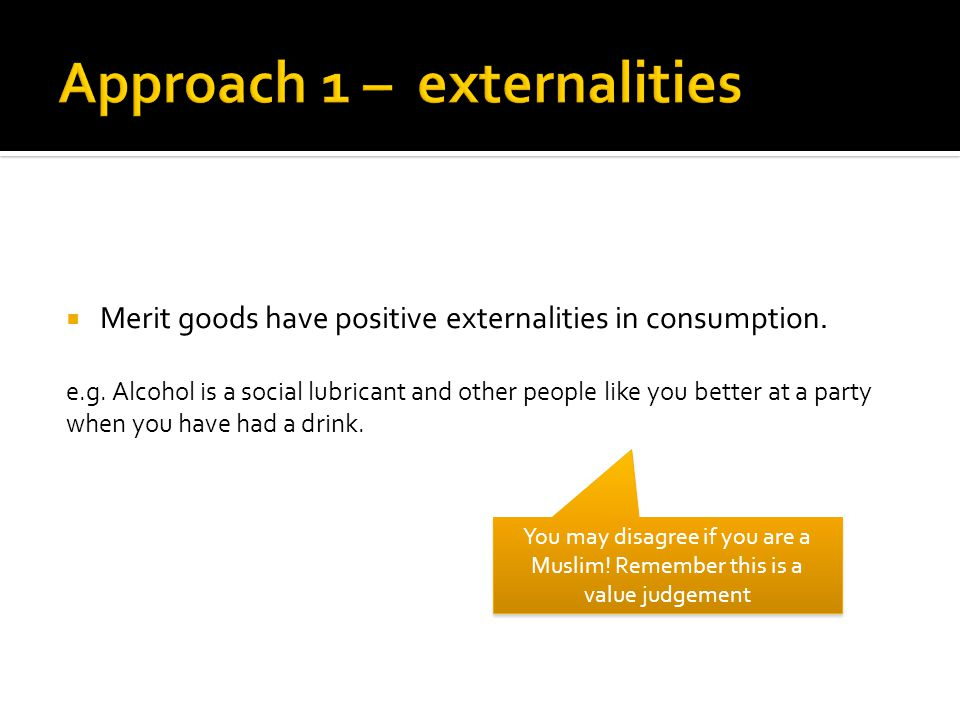 Merit goods have positive externalities in consumption and are underprovided by the free market.
