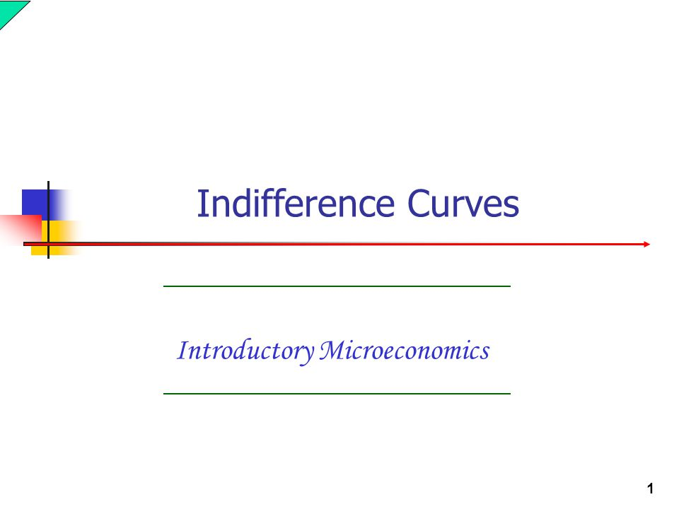 1 Introductory Microeconomics Indifference Curves