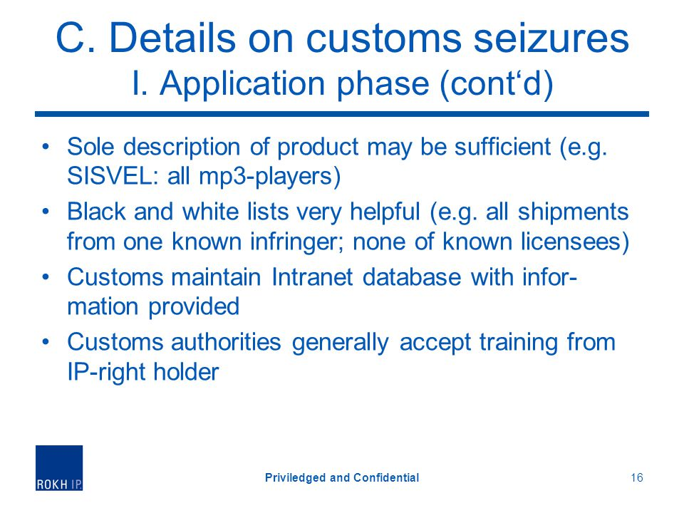 C. Details on customs seizures I. Application phase (contd) Sole description of product may be sufficient (e.g. SISVEL: all mp3-players) Black and whi
