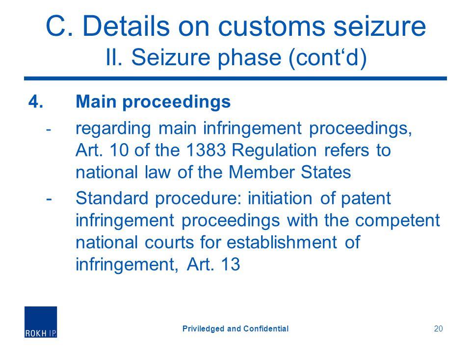 C. Details on customs seizure II. Seizure phase (contd) 4.Main proceedings - regarding main infringement proceedings, Art. 10 of the 1383 Regulation r