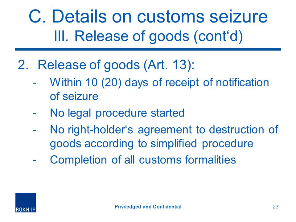 C.Details on customs seizure III. Release of goods (contd) 2.Release of goods (Art.