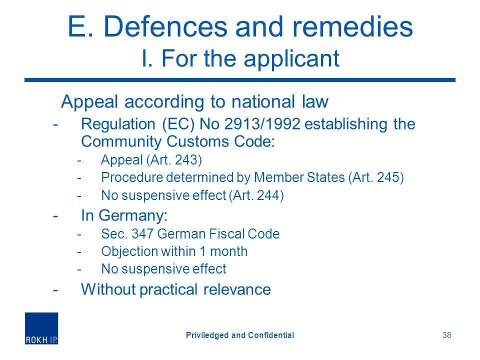 E. Defences and remedies I. For the applicant Appeal according to national law -Regulation (EC) No 2913/1992 establishing the Community Customs Code: