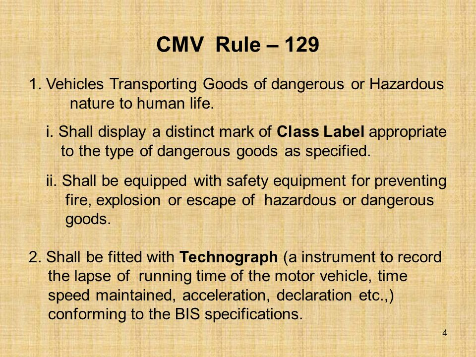 CMV Rule – 129A Every vehicle carrying goods of dangerous or hazardous nature Shall be fitted with a SPARK ARRESTER 5