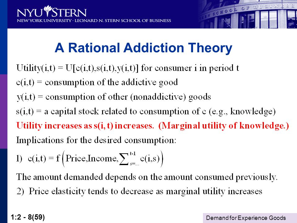 Demand for Experience Goods 1:2 - 8(59) A Rational Addiction Theory