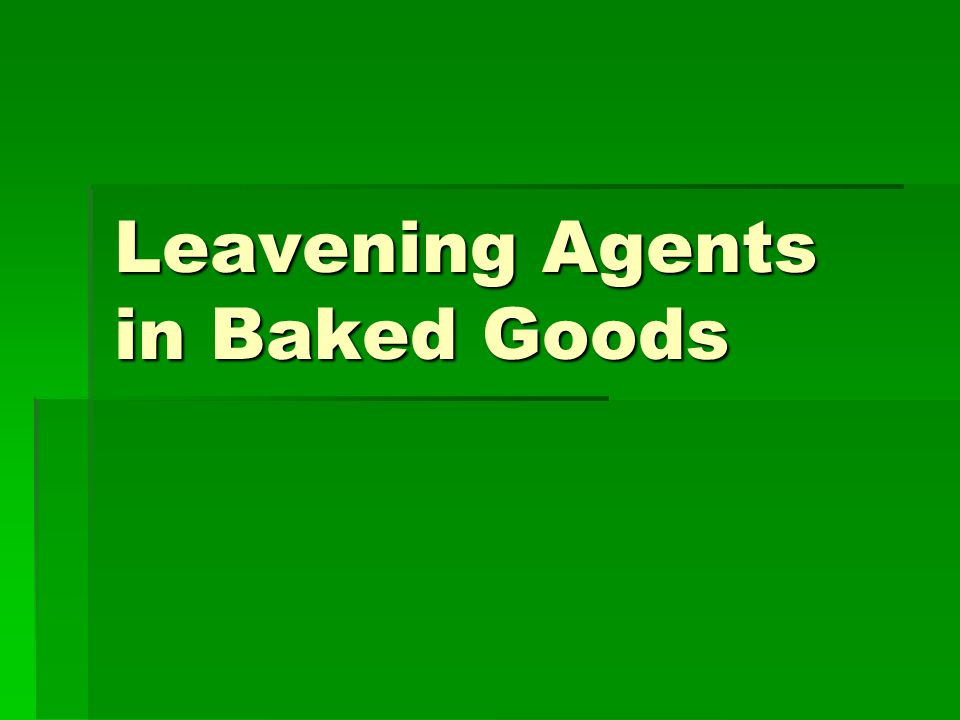 Leavening baked goods is a process that causes the product to be light and porous..