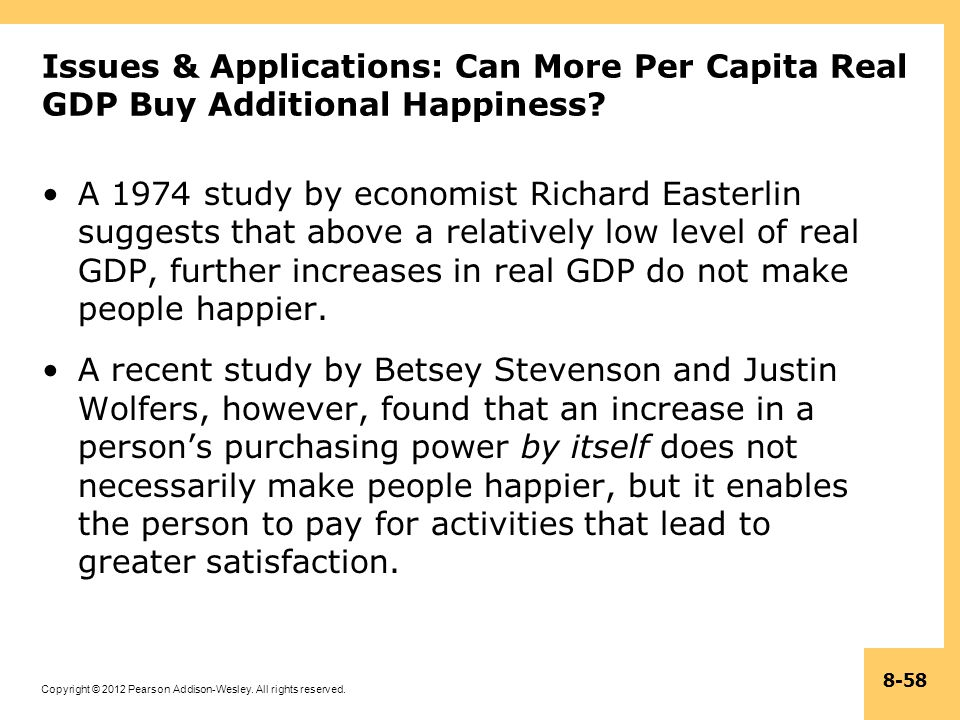 Copyright © 2012 Pearson Addison-Wesley. All rights reserved. 8-58 Issues & Applications: Can More Per Capita Real GDP Buy Additional Happiness? A 197