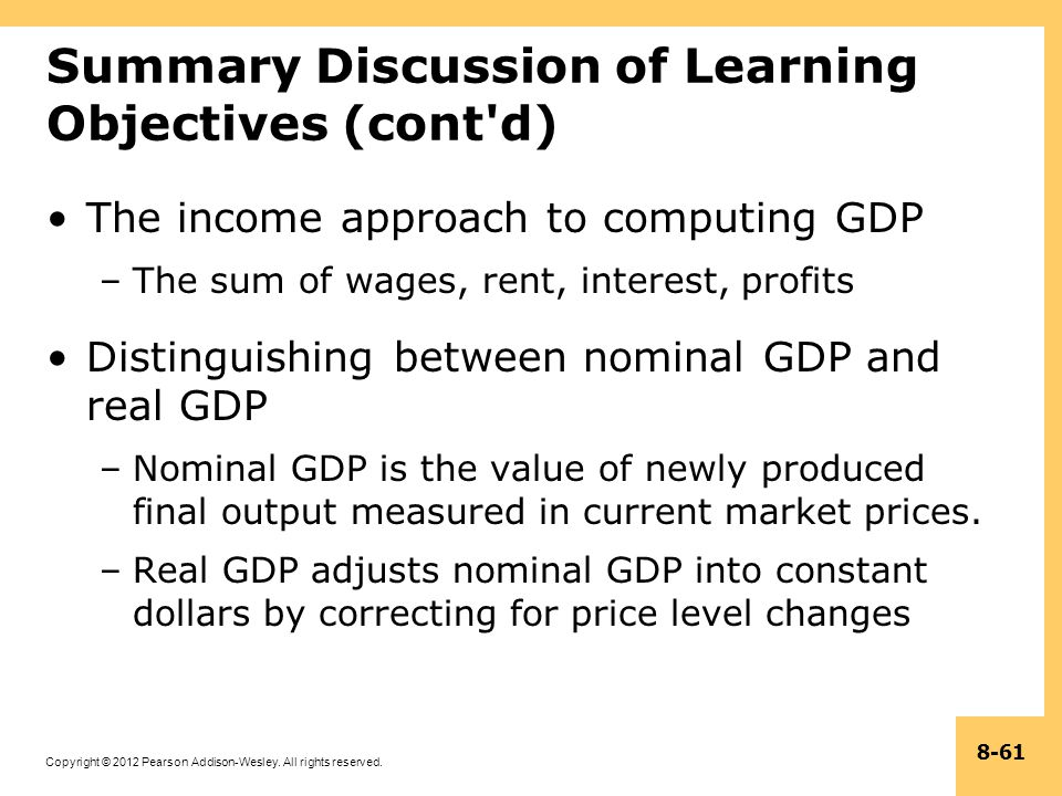 Copyright © 2012 Pearson Addison-Wesley. All rights reserved. 8-61 Summary Discussion of Learning Objectives (cont'd) The income approach to computing
