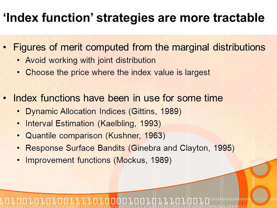 Index function strategies are more tractable Figures of merit computed from the marginal distributions Avoid working with joint distribution Choose th