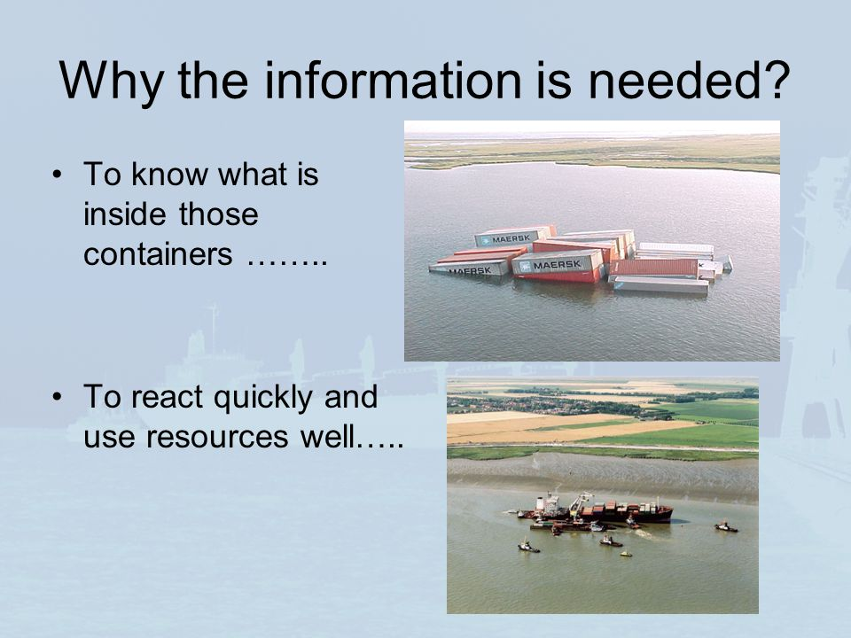 Why the information is needed.To know what is inside those containers ……..
