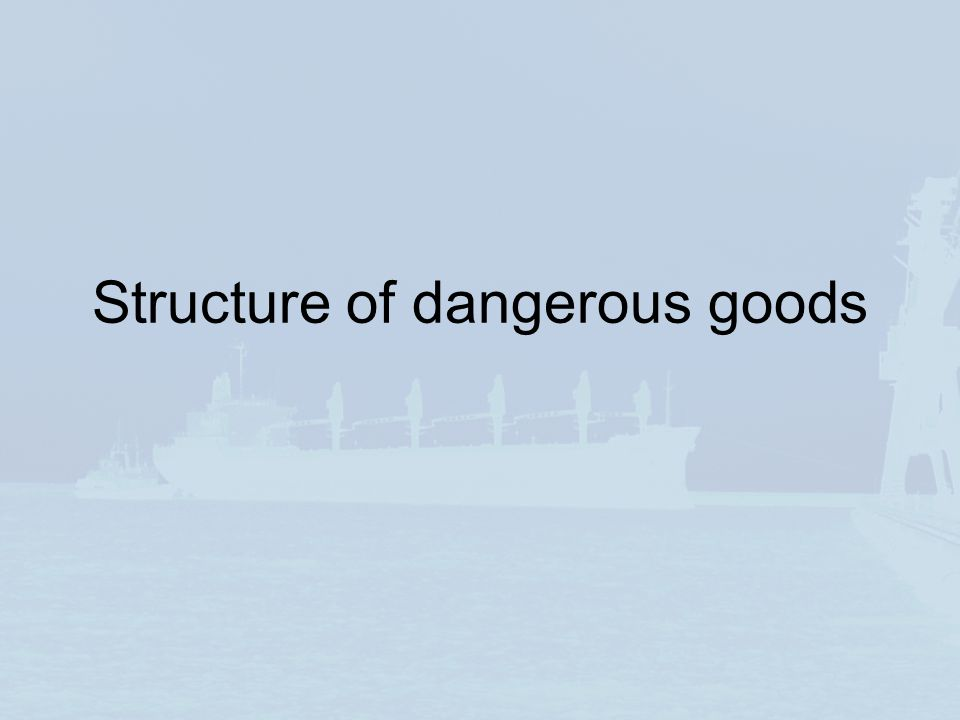 Structure of dangerous goods