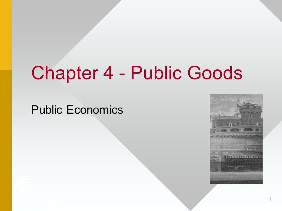 1 Chapter 4 - Public Goods Public Economics
