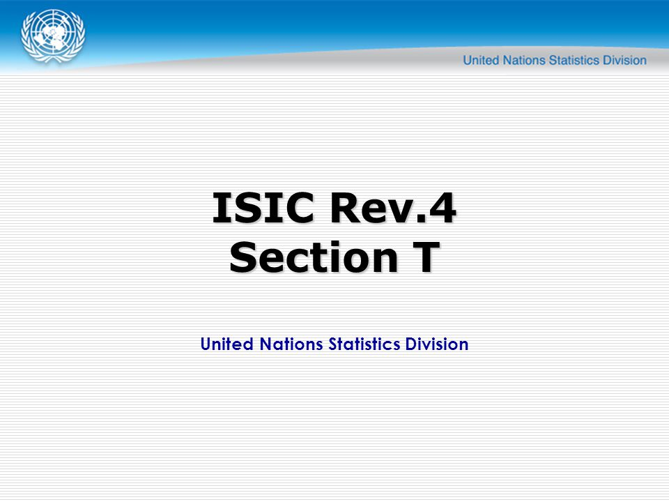 United Nations Statistics Division ISIC Rev.4 Section T