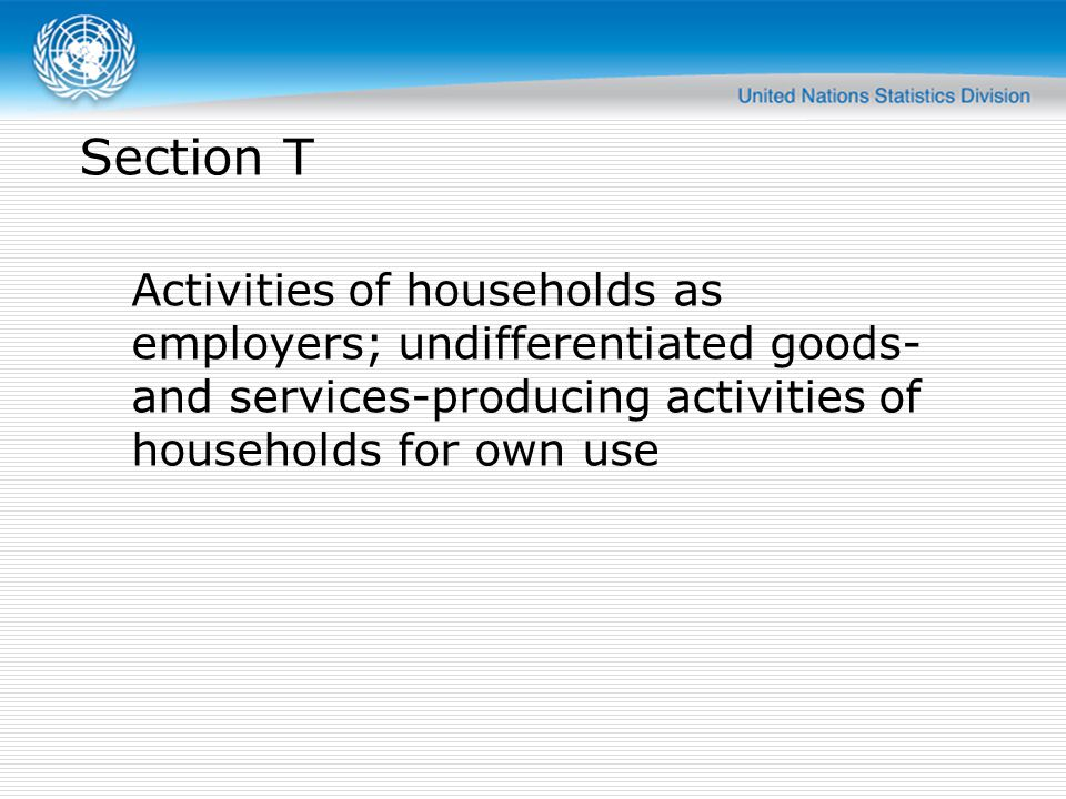 Activities of households as employers; undifferentiated goods- and services-producing activities of households for own use