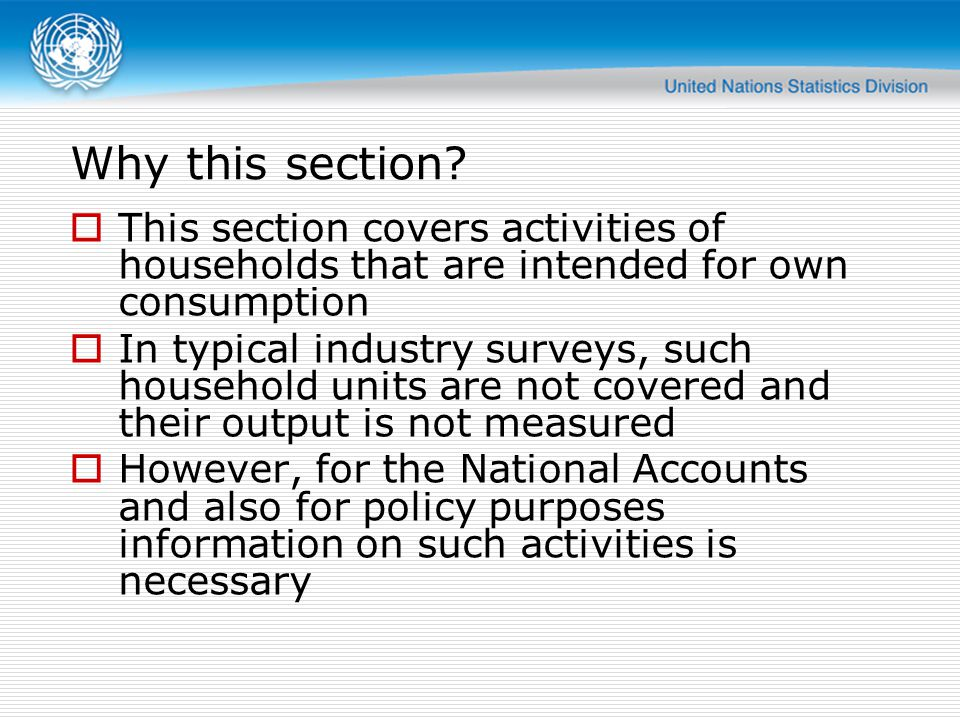 Content This section covers two distinct divisions Division 97 – Households as employers of domestic personnel Transactions take place Formal employment is provided Service provided is consumed by the same household Division 98 No transactions take place No formal employment is provided Service is consumed by the same household