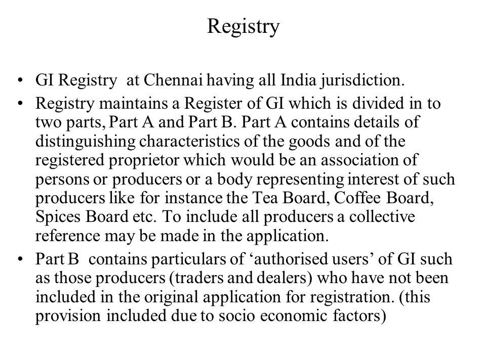 Registry GI Registry at Chennai having all India jurisdiction.