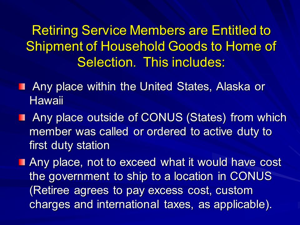 Retiring Service Members are Entitled to Shipment of Household Goods to Home of Selection.