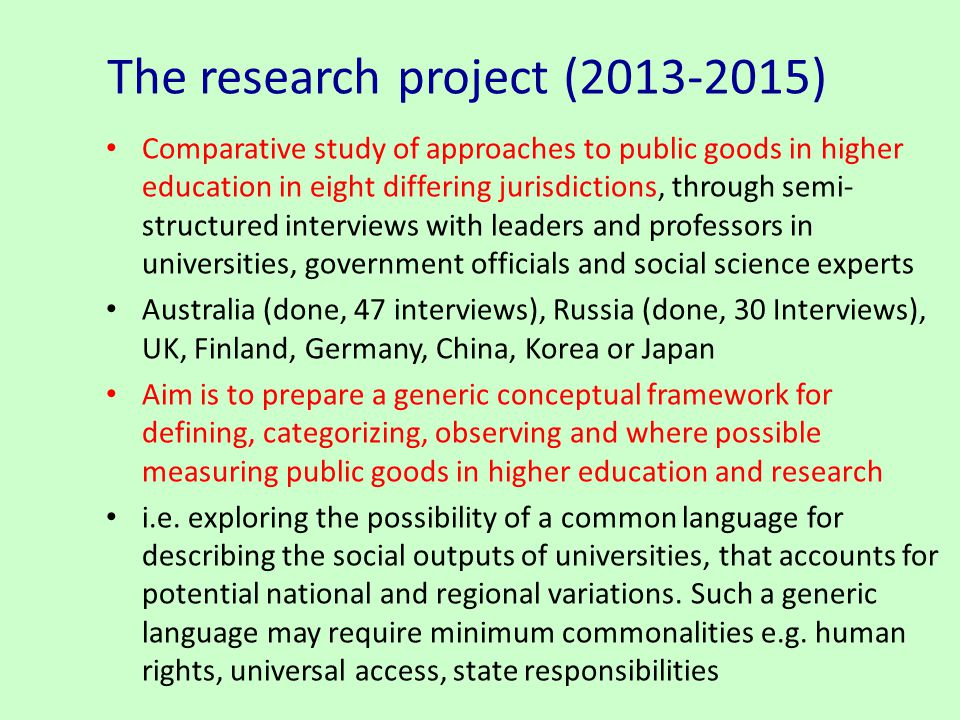 Comparative study of approaches to public goods in higher education in eight differing jurisdictions, through semi- structured interviews with leaders