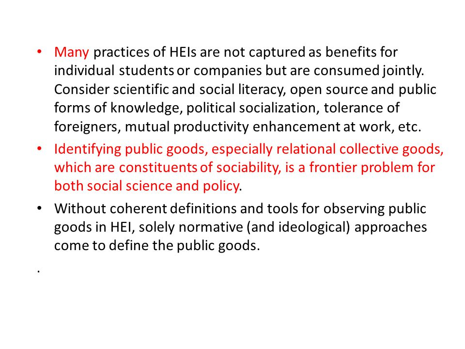 Many practices of HEIs are not captured as benefits for individual students or companies but are consumed jointly.