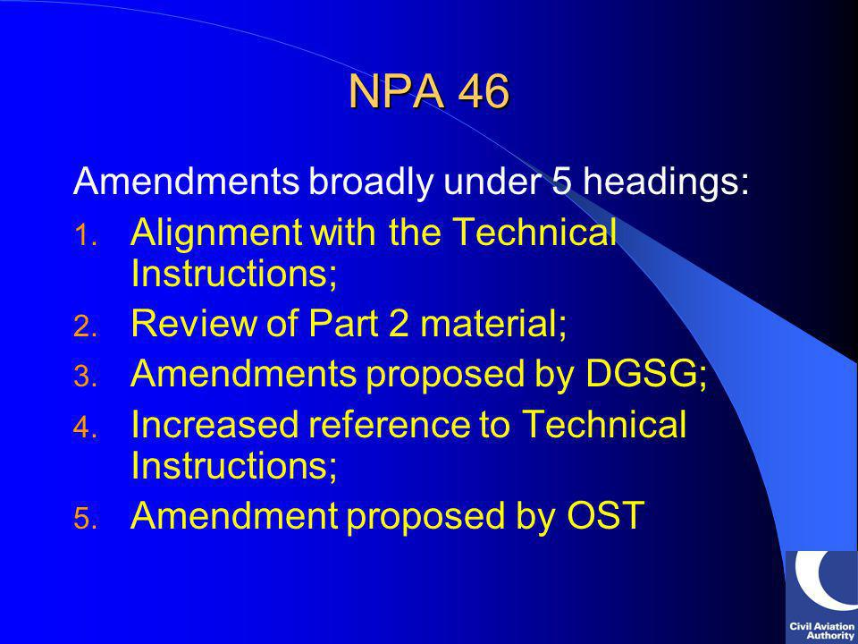 NPA 46 1.Alignment with the Technical Instructions; 2.Review of Part 2 material; WP 59-03/ 60-03 WP-18-04