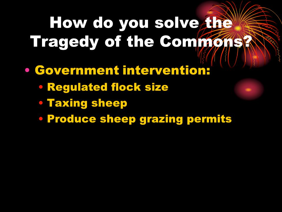 How do you solve the Tragedy of the Commons.
