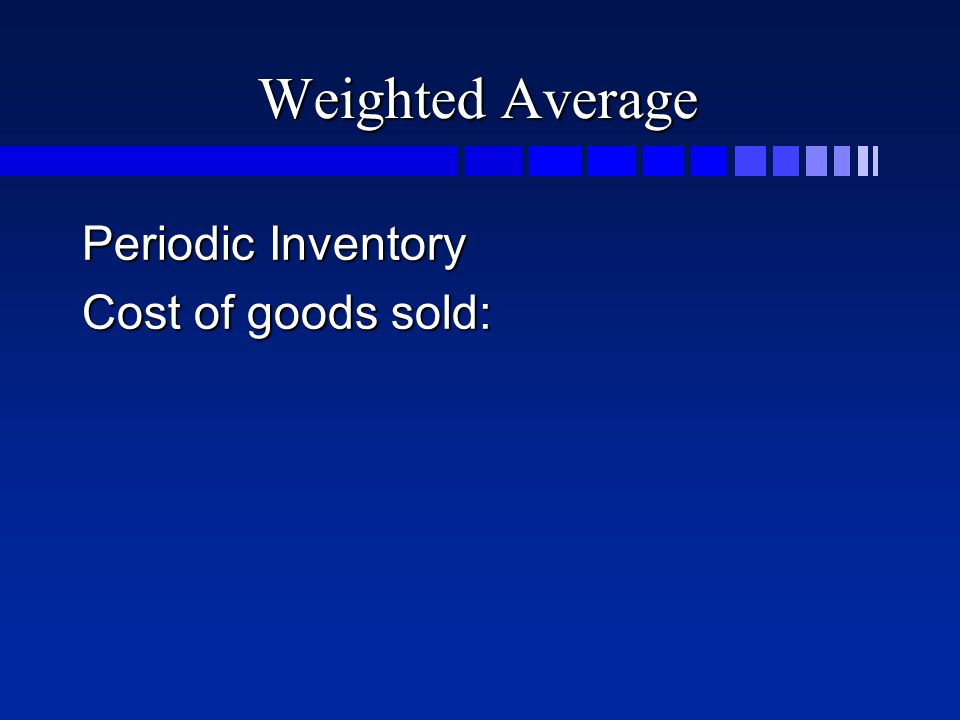 Weighted Average Periodic Inventory Cost of goods sold: