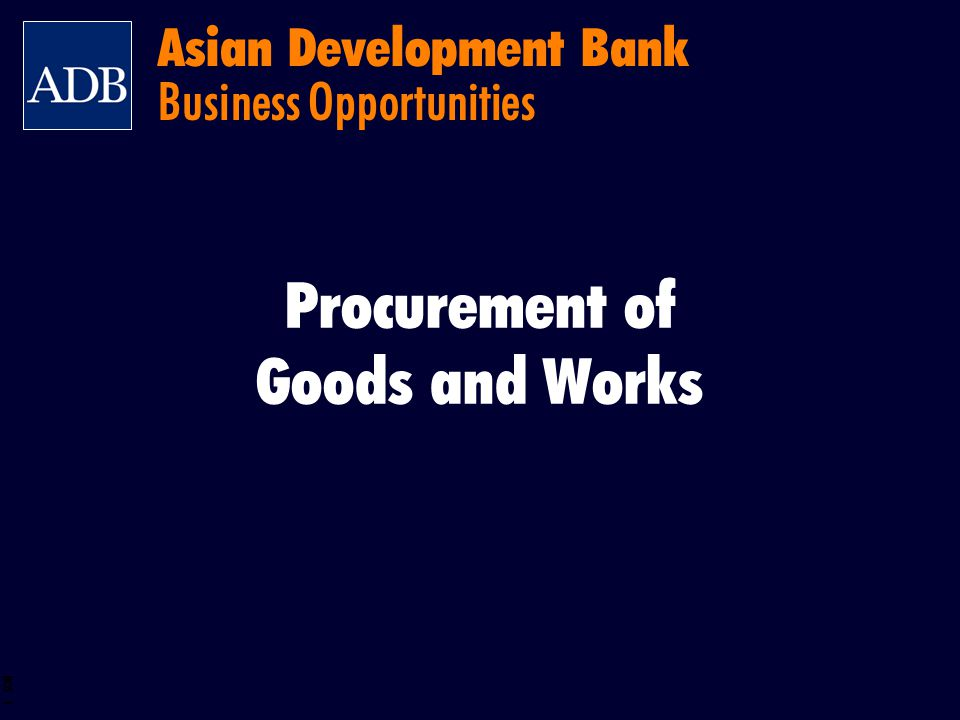 BOS 1 Procurement of Goods and Works Asian Development Bank Business Opportunities