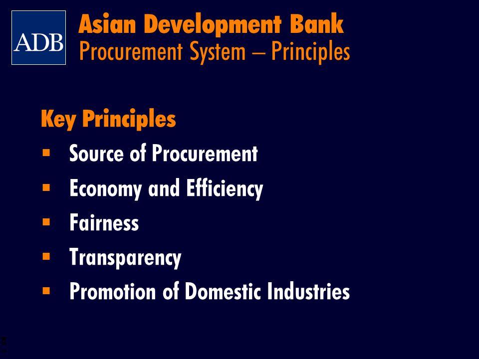 BOS 2 Asian Development Bank Procurement System – Principles Key Principles Source of Procurement Economy and Efficiency Fairness Transparency Promoti