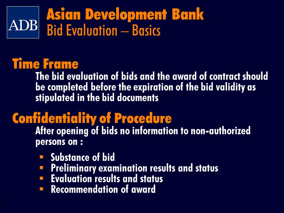 BOS 38 Time Frame The bid evaluation of bids and the award of contract should be completed before the expiration of the bid validity as stipulated in
