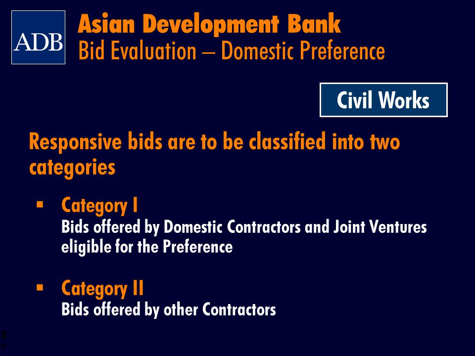 BOS 56 Responsive bids are to be classified into two categories Category I Bids offered by Domestic Contractors and Joint Ventures eligible for the Pr