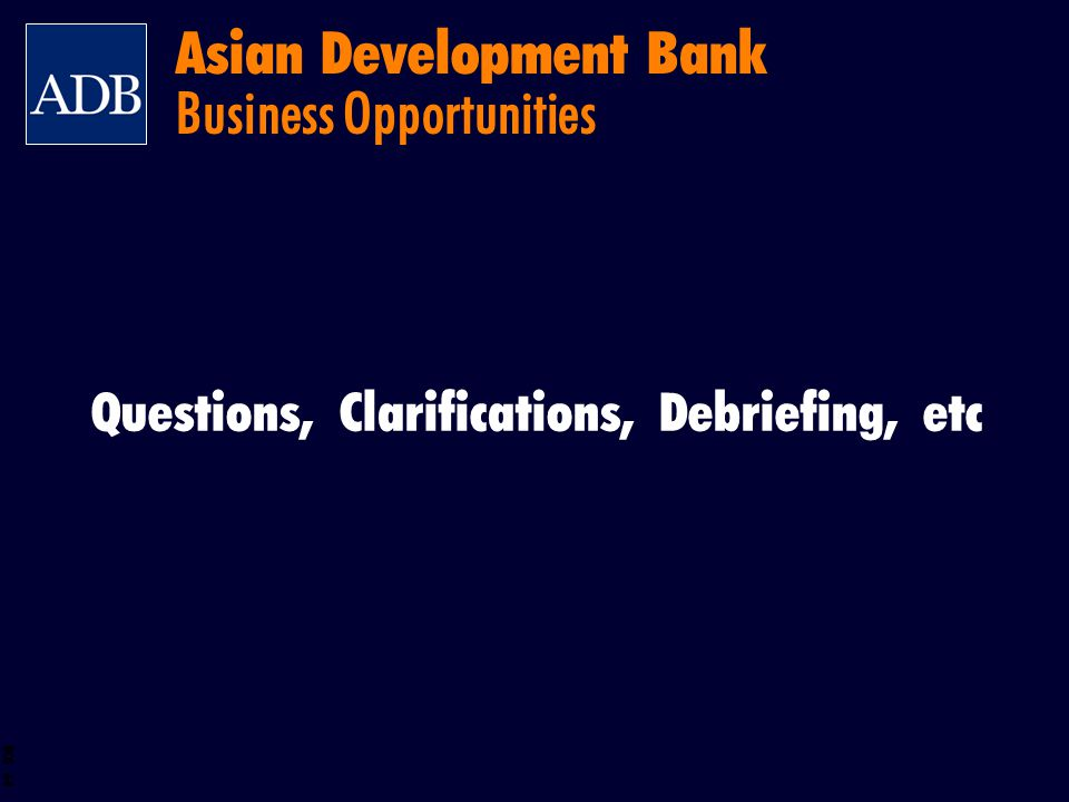 BOS 64 Asian Development Bank Business Opportunities Questions, Clarifications, Debriefing, etc