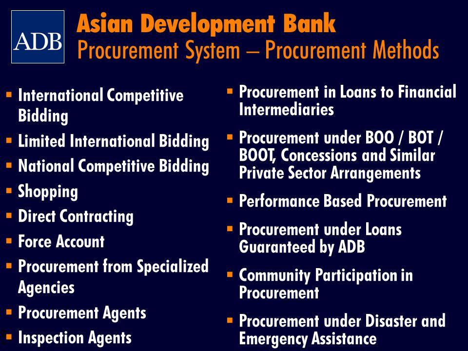 BOS 8 Asian Development Bank Procurement System – Procurement Methods International Competitive Bidding Limited International Bidding National Competi